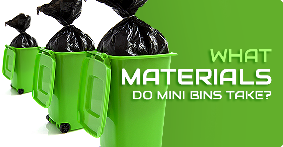 What-Materials-Do-Mini-Bins-Take