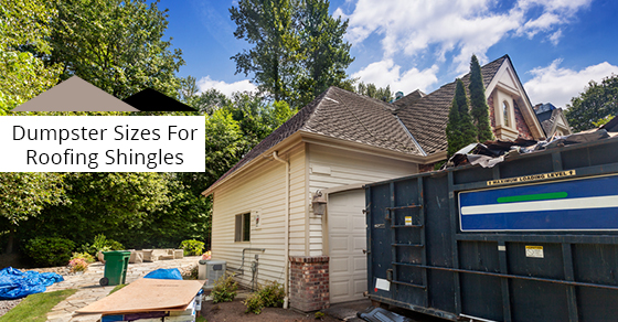 Dumpster Sizes For Roofing Shingles