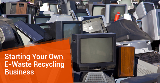 Starting Your Own E-Waste Recycling Business