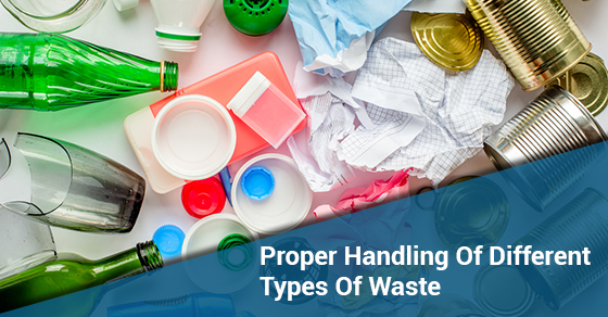 Proper Handling Of Different Types Of Waste