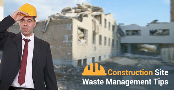 Construction Site Waste Management Tips