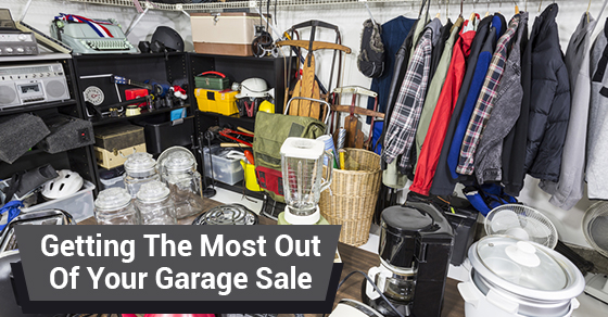 Getting The Most Out Of Your Garage Sale