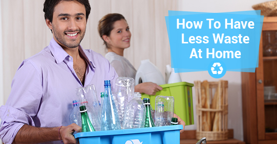 How To Have Less Waste At Home