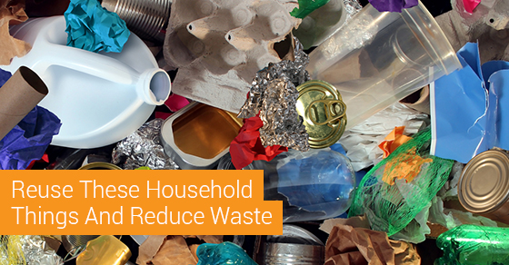 Reuse These Household Things And Reduce Waste