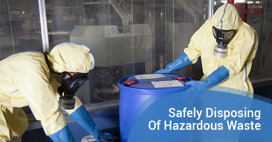 Safely Disposing Of Hazardous Waste