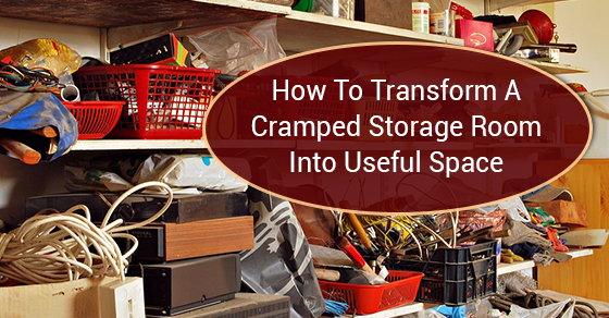 How To Transform A Cramped Storage Room Into Useful Space