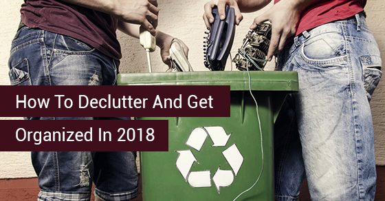 How To Declutter And Get Organized In 2018