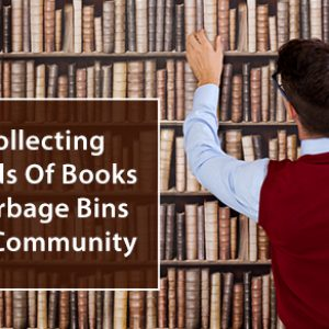 How Collecting Thousands Of Books From Garbage Bins Saved A Community