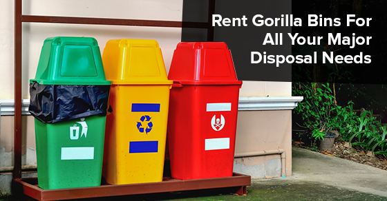 Rent Gorilla Bins For All Your Major Disposal Needs