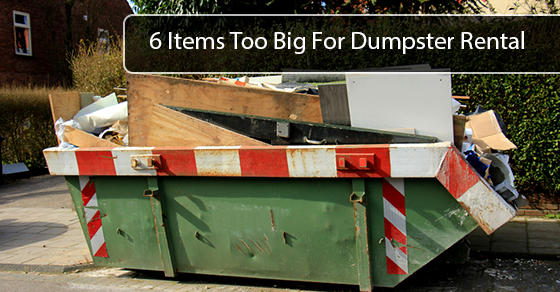 6 Items Too Big For Dumpster Rental