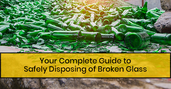 Your Complete Guide to Safely Disposing of Broken Glass