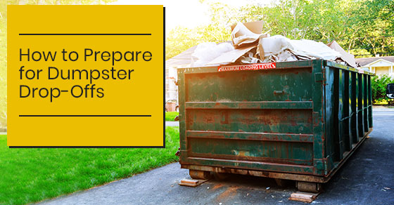 How to Prepare for Dumpster Drop-Offs