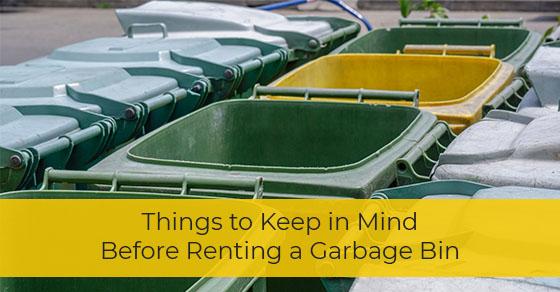 Things to Keep in Mind Before Renting a Garbage Bin