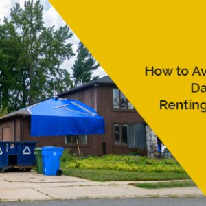 How to Avoid Property Damage When Renting a Dumpster