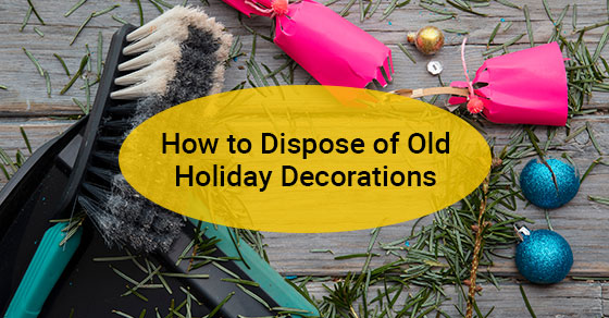 How to Dispose of Old Holiday Decorations