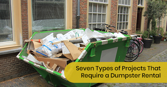 Seven types of projects that require a dumpster rental