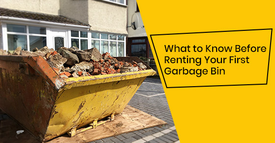 Things to know before renting a garbage bin