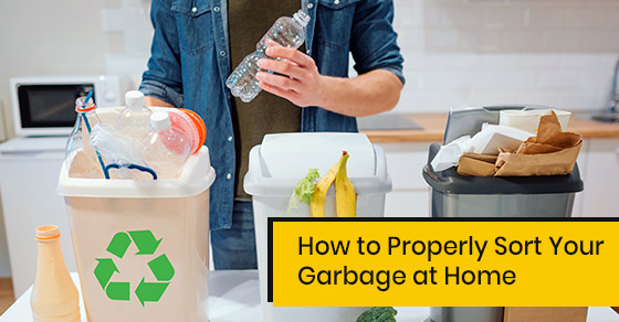How to properly sort your garbage at home?