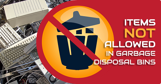 What Items are Not Allowed in Garbage Disposal Bins?
