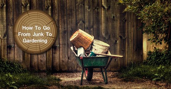 Junk-To-Gardening Tricks!