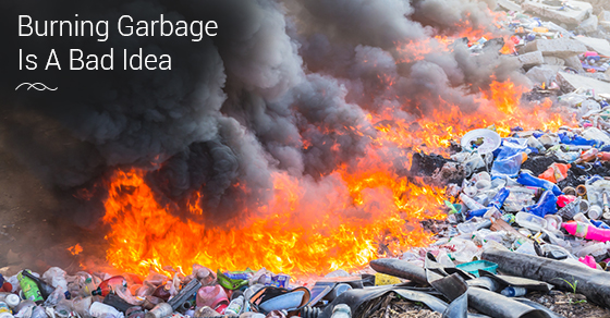 Why You Shouldn't Burn Garbage