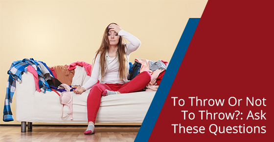 6 Questions To Ask Yourself Before Throwing Something Away