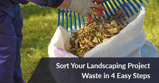 How To Sort Waste From Your Landscaping Project