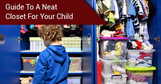7 Tips For Keeping Your Child's Closet Clean