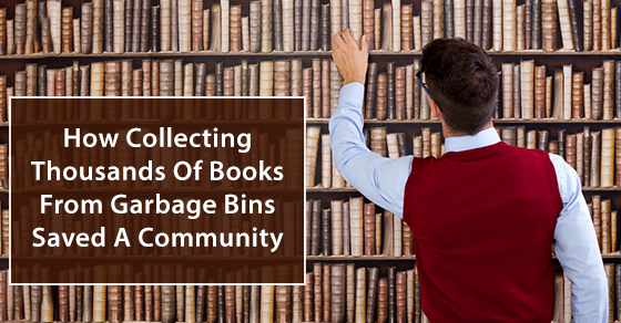 A Garbage Man Saved 25,000 Books And Turned Them Into A Library [Pictures]