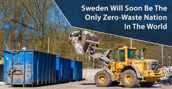 Sweden Will Soon Be The Only Zero-Waste Nation In The World