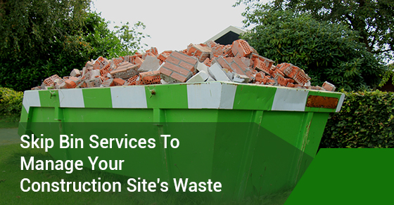 Using Concrete Skip Bin Services to Manage your Construction Site's Waste