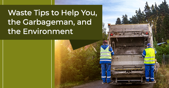 Residential Waste Tips to Help You, the Garbageman, and the Environment