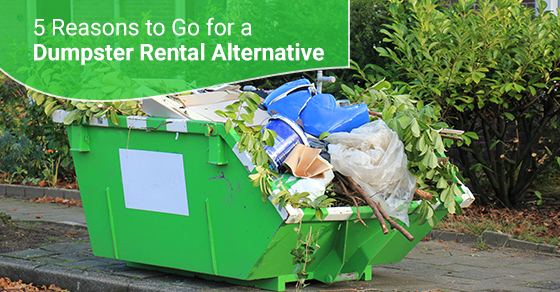 5 Reasons to Go for a Dumpster Rental Alternative
