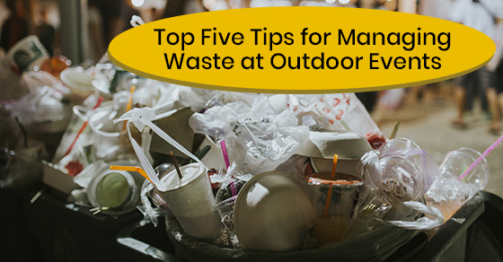 Top Five Tips for Managing Waste at Outdoor Events