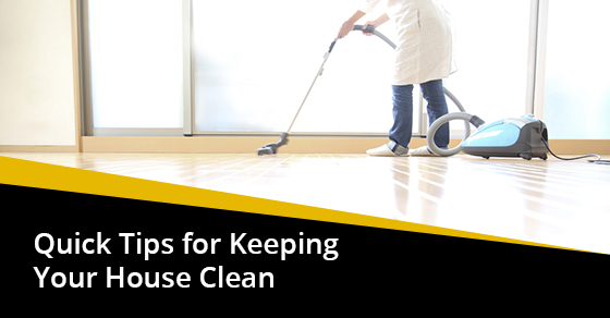 Quick Tips for Keeping Your House Clean