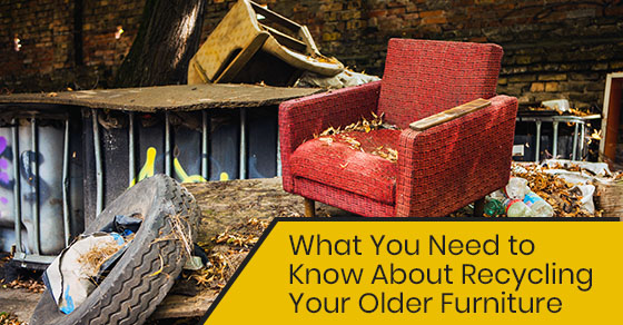 What You Need to Know About Recycling Your Older Furniture
