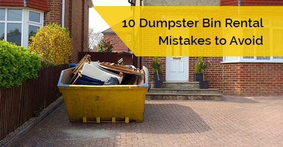 10 Dumpster Bin Rental Mistakes to Avoid