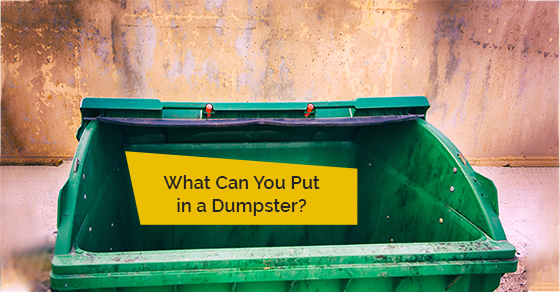 What Can You Put in a Dumpster?