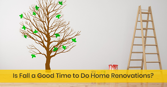 Is Fall a Good Time to Do Home Renovations?