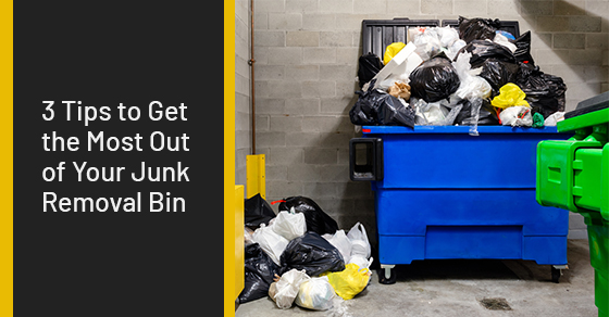 3 Tips to Get the Most Out of Your Junk Removal Bin
