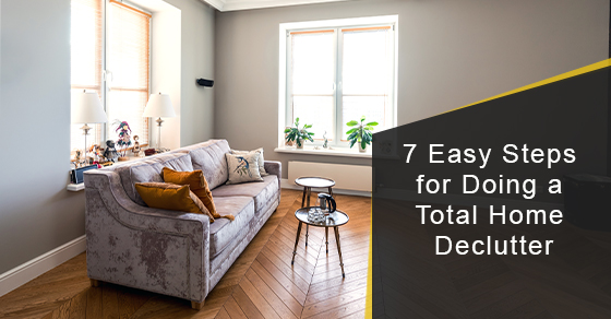7 Easy Steps for Doing a Total Home Declutter